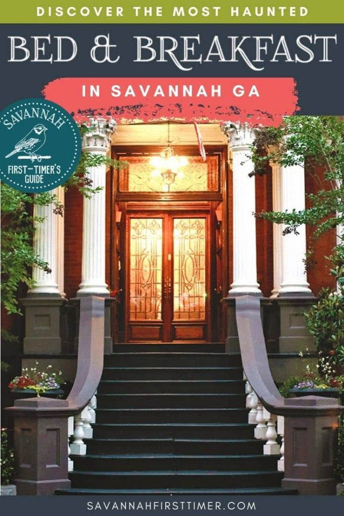 Pinnable image of the entryway to a haunted Bed & Breakfast in Savannah Georgia