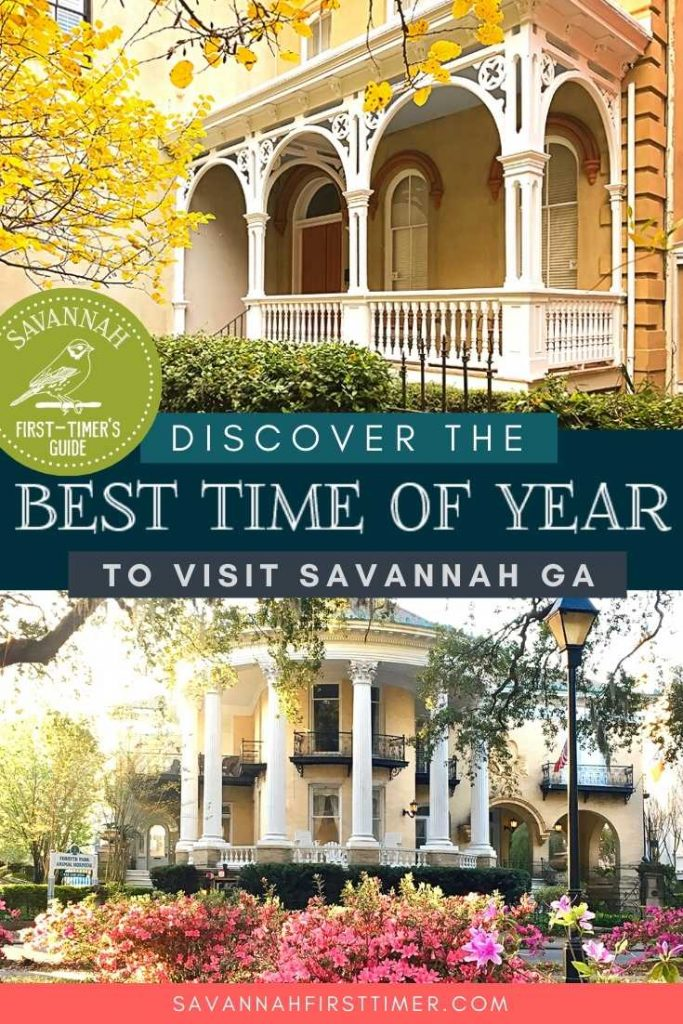 Pinnable image with text overlay saying Discover the Best Time of Year to Visit Savannah GA, with seasonal fall and spring photos of the Historic District