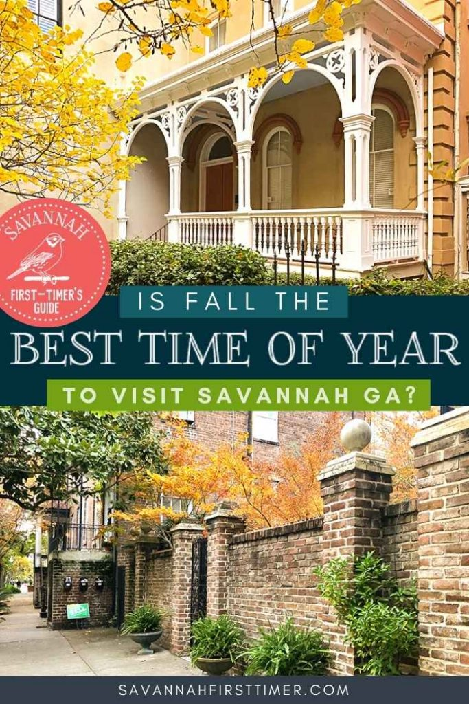 Pinnable image with text overlay that reads Is Fall the Best Time of Year to Visit Savannah GA, with seasonal fall foliage shots of the Historic District