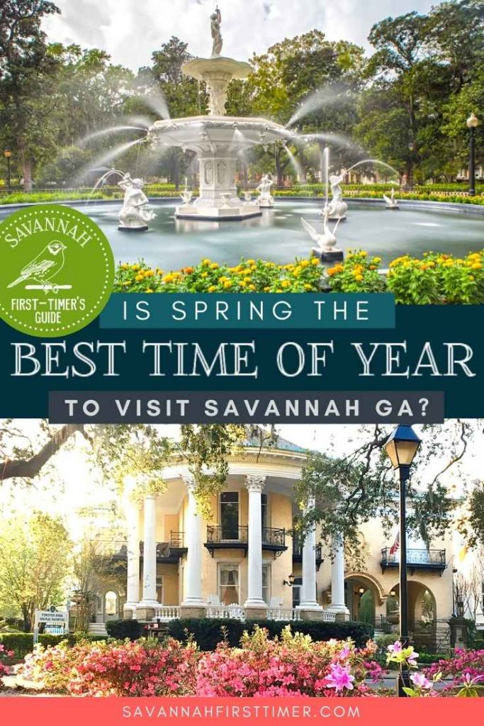 Pinnable image with text overlay reading Is Spring the Best Time of Year to Visit Savannah GA with photos of Forsyth Park surrounded by azaleas