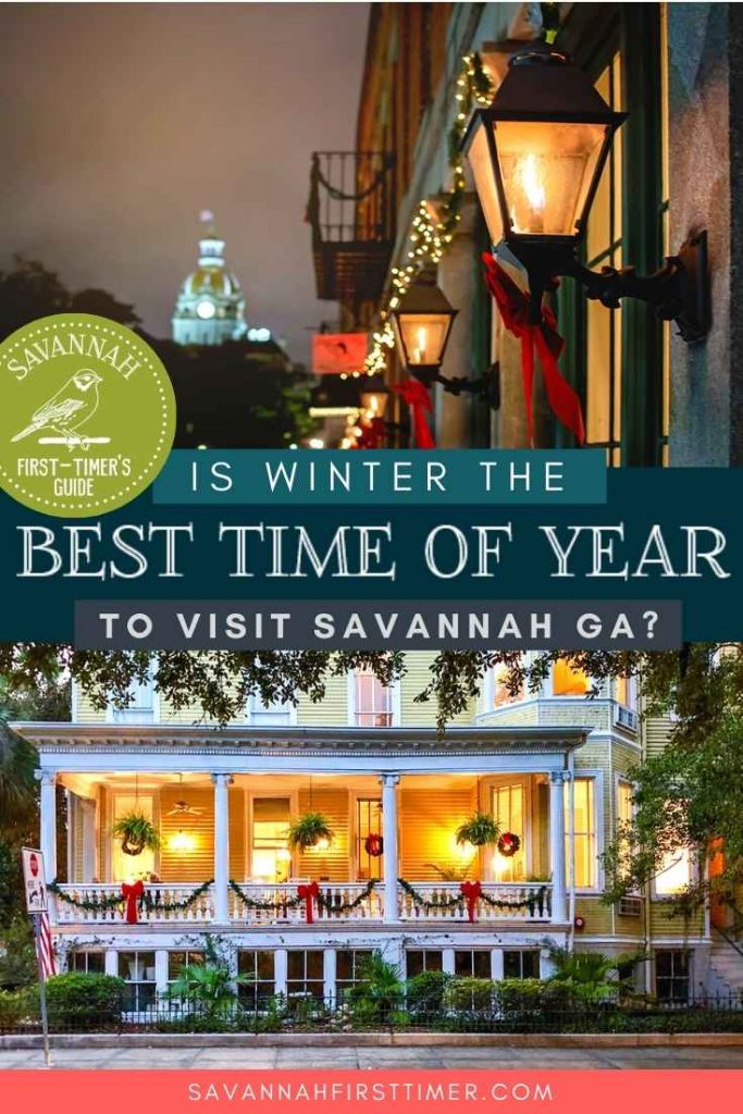 Pinnable image with text overlay that reads Is Winter the Best Time of Year to Visit Savannah GA, with seasonal Christmas shots of the Historic District