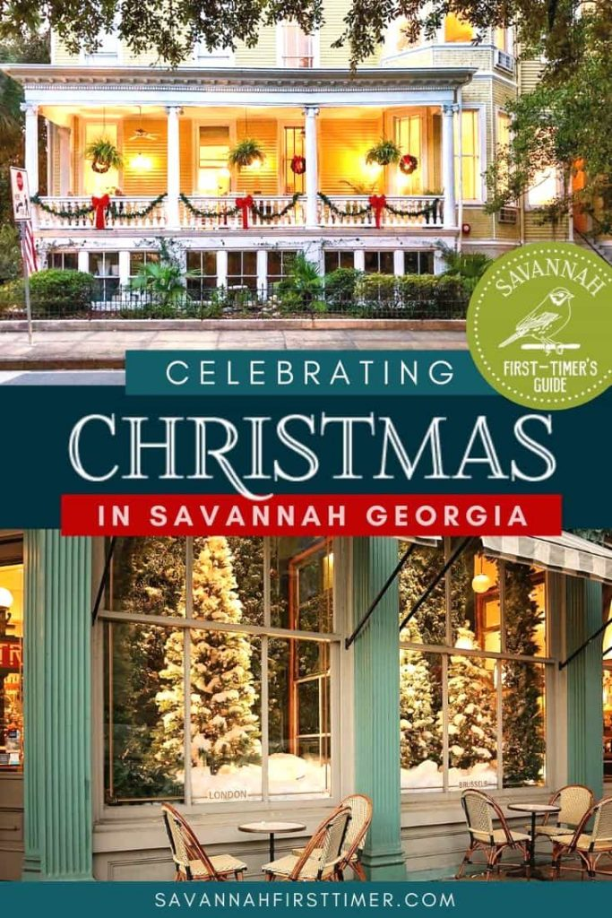 Pinnable image of two Christmas scenes with text overlay that reads Celebrating Christmas in Savannah Georgia
