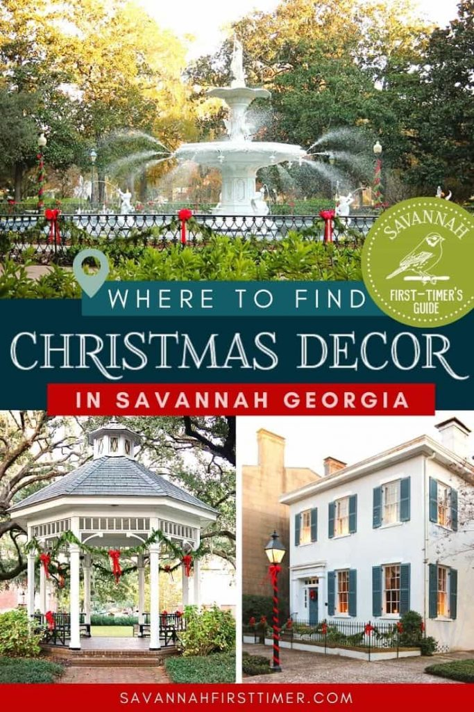 Pinnable image showing three daytime Savannah GA Christmas decoration scenes with text overlay saying Where to Find the best Christmas Decor in Savannah
