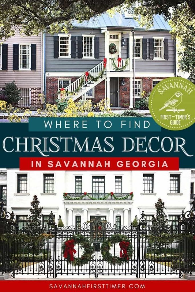 Pinnable image showing two Savannah homes decorated for Christmas with text overlay saying Where to Find the best Christmas Decor in Savannah