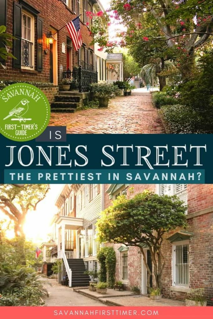 Pinnable image showing two Savannah homes on Jones Street with text overlay that reads Is Jones Street the Prettiest Street in Savannah?
