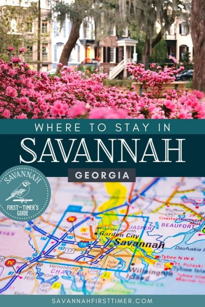 Pinnable graphic with a photo of azaleas in the Historic District and a map of Savannah. Text overlay reads Where to Stay in Savannah Georgia