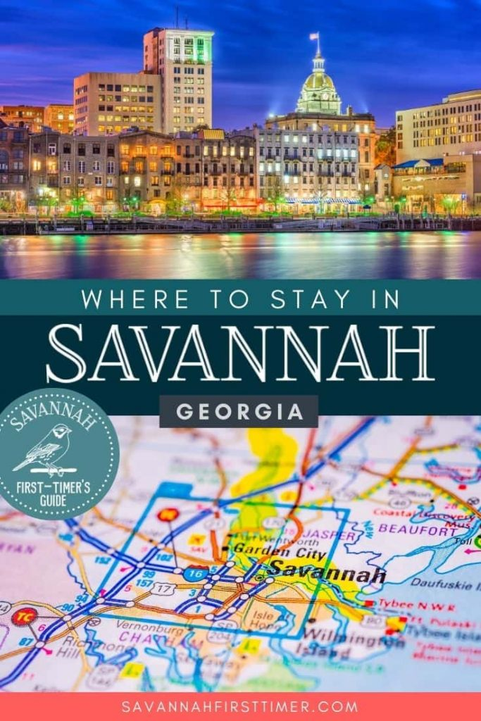 Pinnable graphic with a photo of River Street and a map of Savannah. Text overlay reads Where to Stay in Savannah GA