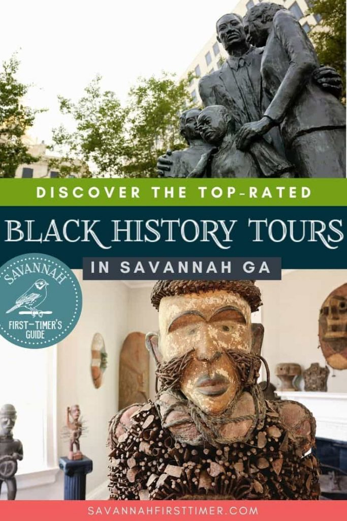 Top photo shows a statue of a family with arms wrapped around one another, bottom photo is of an African sculpture of a man with clothing and facial features made from nails. Text overlay reads Discover the Top-Rated Black History Tours in Savannah GA