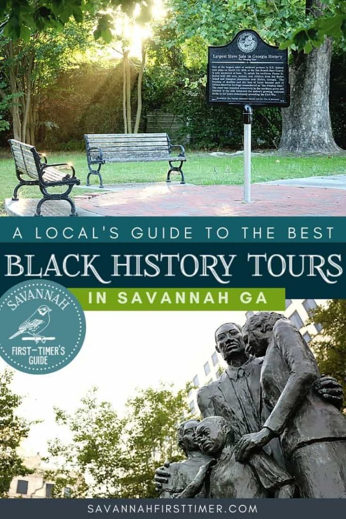 Top photo of The Weeping Time historic marker, bottom photo of the African American Monument with family huddled together and chains at their feet. Text overlay says A Local's Guide to the Best Black History Tours in Savannah GA