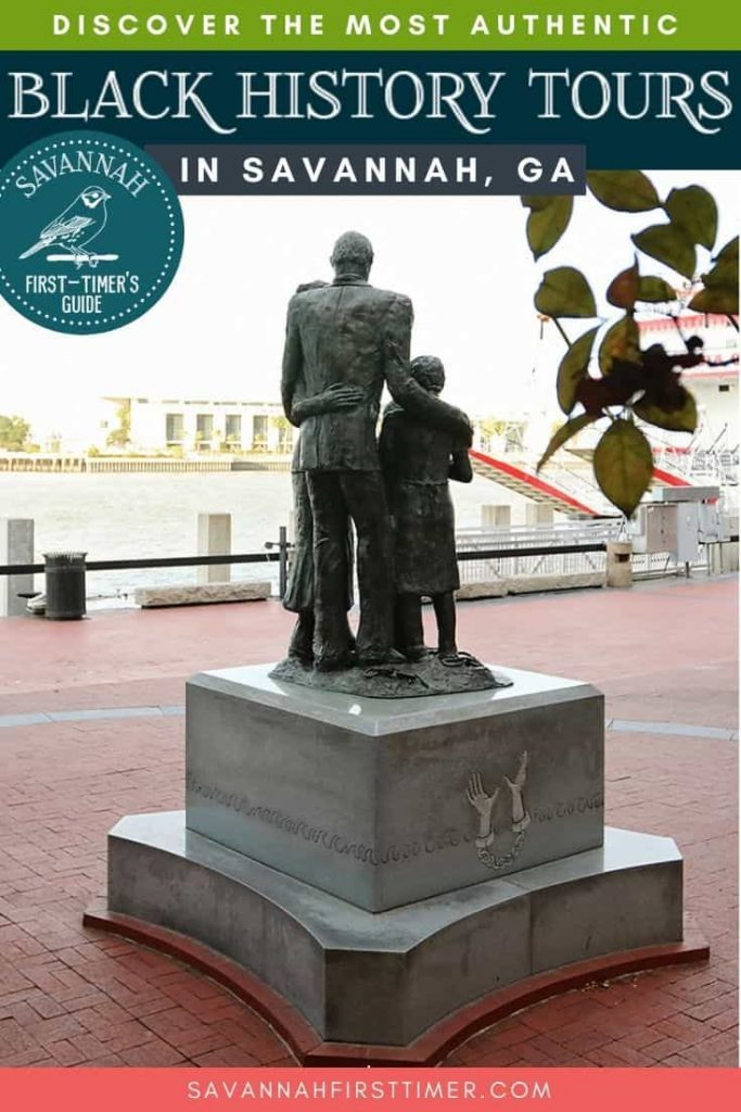 Statue of a family huddled together with chains at their feet overlooking the Savannah River. Text overlay reads Discover the Most Authentic Black History Tours in Savannah, GA