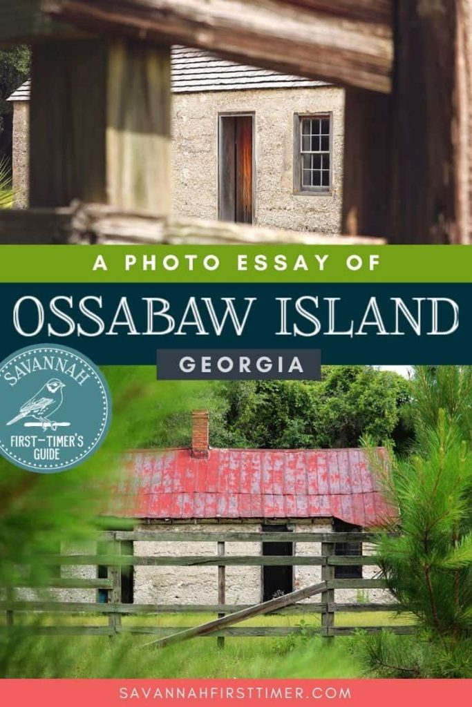 Top photo of an old cabin framed by a wooden fence, bottom photo of an abandoned slave cabin with a red metal roof. Text overlay reads A Photo Essay of Ossabaw Island Georgia