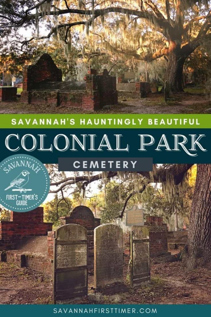 Pinnable image of two spooky cemetery scenes with old brick tombs shaded by moss covered trees with text overlay that reads Savannah's Hauntingly Beautiful Colonial Park Cemetery