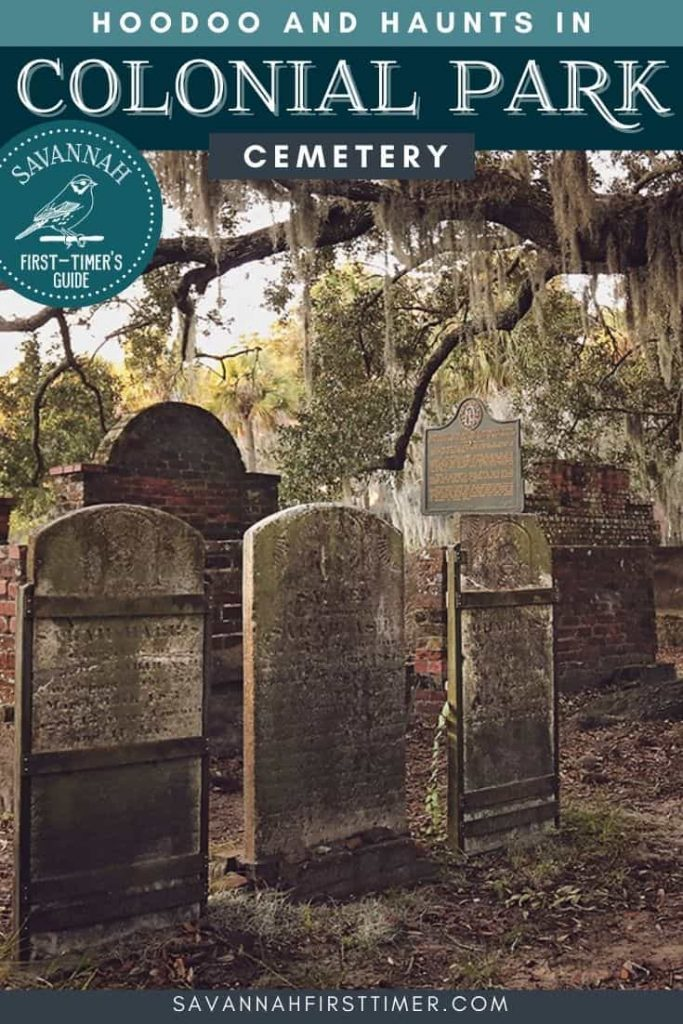 Pinnable image of three old headstones shaded by an old oak dripping with Spanish moss. Text overlay reads Hoodoo and Haunts in Colonial Park Cemetery