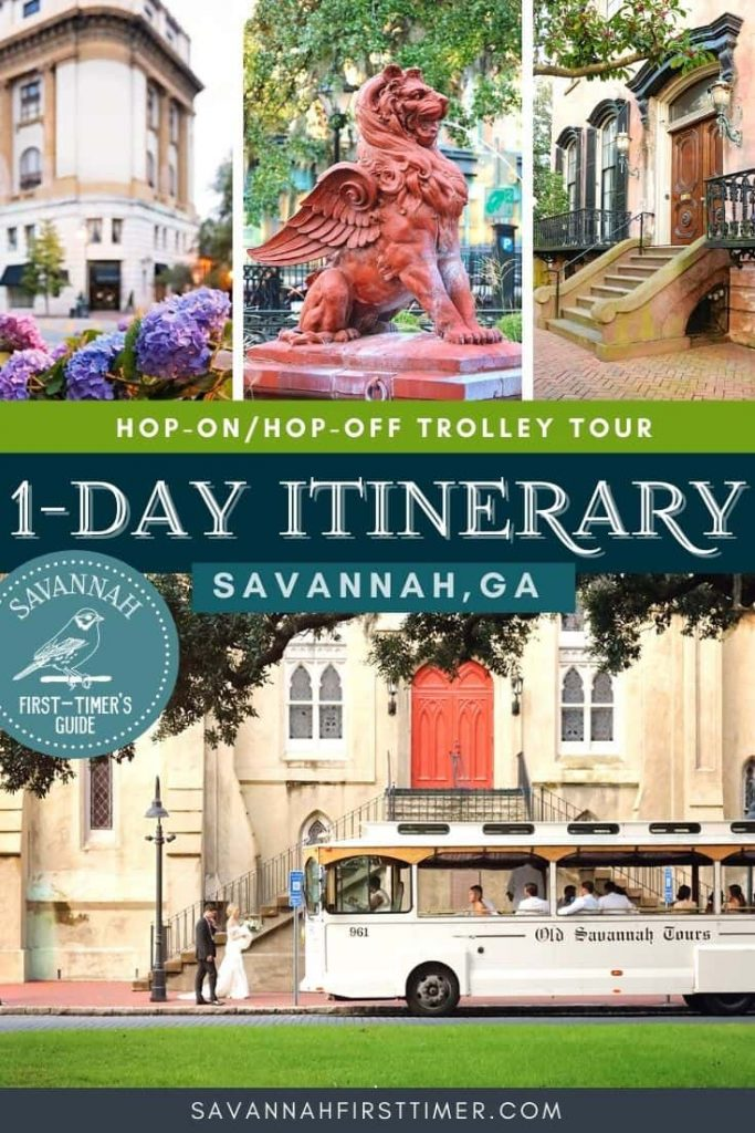 Four photos of Savannah's Historic District with text overlay that reads Hop-On/Hop-Off Trolley Tour 1-Day Itinerary
