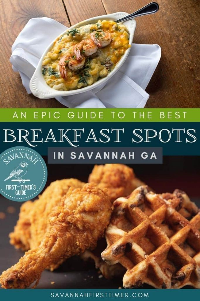 Pinnable image of a white bowl filled with shrimp and grits and a second close-up shot of chicken and waffles with text overlay that reads An Epic Guide to the Best Breakfast Spots in Savannah GA