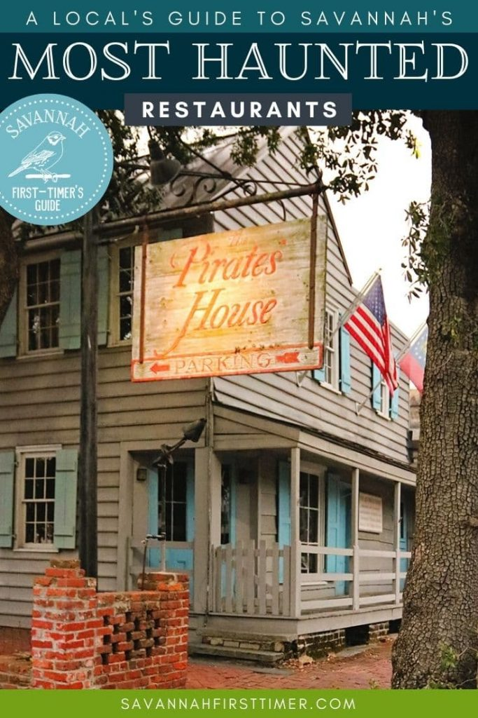 Pinnable image with a photo of the grey wooden Pirates' House building with haint blue shutters and text overlay that reads A Local's Guide to the Most Haunted Restaurants in Savannah